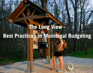 The Long View – Best Practices in Municipal Budgeting