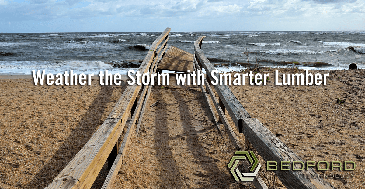 Weather the Storm with Smarter Lumber