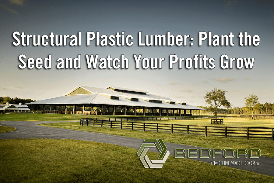 Structural Plastic Lumber: Plant the Seed and Watch Your Profits Grow