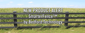 SmarterFence™ by Bedford Technology Announcement Image